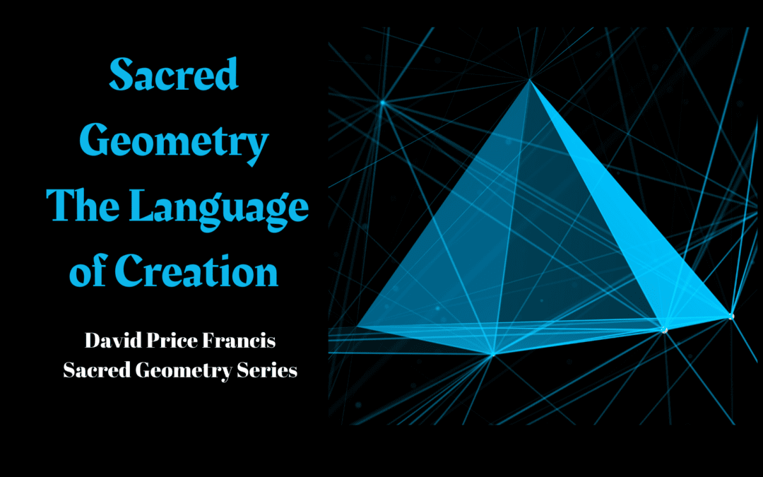 Sacred Geometry –  Language of Creation