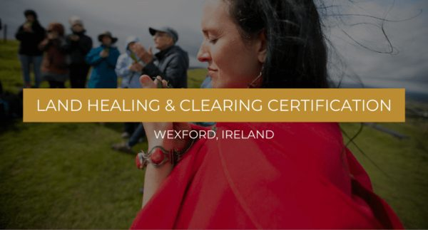 In-Person Land Healing and Clearing Certification in Ireland with Alex Stark and Amanda Sophia